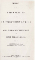 Minutes of the third session of the Baptist Convention of Nova Scotia, New Brunswick, and Prince Edward Island.