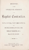 Minutes of the twelfth session of the Baptist Convention of Nova Scotia, New Brunswick, and Prince Edward Island.