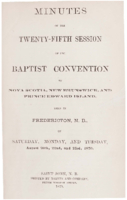 Minutes of the twenty-fifth session of the Baptist Convention of Nova Scotia, New Brunswick, and Prince Edward Island .
