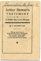 Arthur Stewart's testimony, or, A soldier boy's last message / by a soldier's son ; with an extract from the Worcester Daily Tel