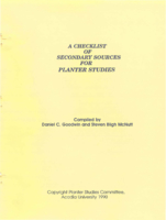 Checklist of secondary sources for Planter studies / compiled by Daniel C. Goodwin and Steven Bligh McNutt.
