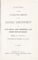 Minutes of the sixteenth session of the Baptist Convention of Nova Scotia, New Brunswick, and Prince Edward Island.