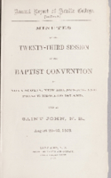 Minutes of the twenty-third session of the Baptist Convention of Nova Scotia, New Brunswick, and Prince Edward Island.